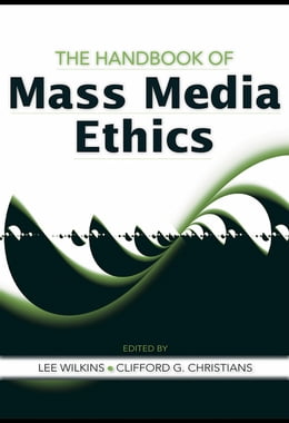 Book The Handbook of Mass Media Ethics by Wilkins, Lee