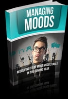 Managing Moods by Anonymous