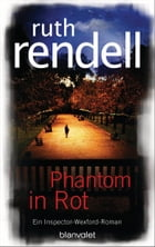 Phantom in Rot: Roman by Ruth Rendell