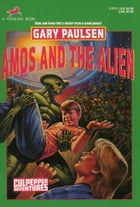AMOS AND THE ALIEN by Gary Paulsen