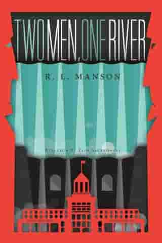 Two Men, One River by R. L. Manson