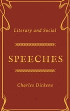 Speeches (Annotated): Literary and Social by Charles Dickens