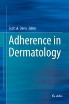 Adherence in Dermatology by Scott A. Davis