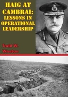 Haig At Cambrai: Lessons In Operational Leadership by Todd W. Weston