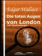 Die toten Augen von London (mit Illustrationen) by Edgar Wallace
