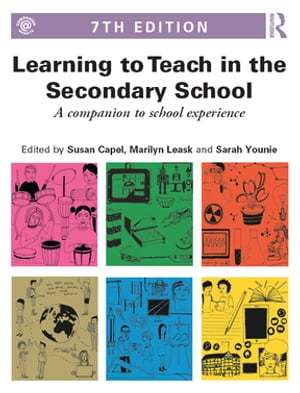 Learning to Teach in the Secondary School A companion to school experience