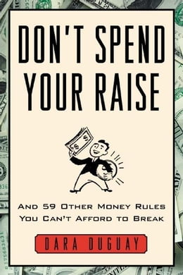 Book Don't Spend Your Raise by Duguay, Dara