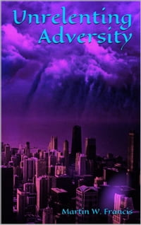 Unrelenting Adversity (Darkness Falls Book 2)