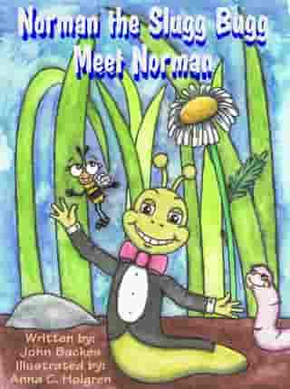 Norman the Slugg Bugg: Meet Norman by John  Backes