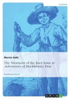 The Treatment of the Race Issue in 'Adventures of Huckleberry Finn' by Moritz Oehl