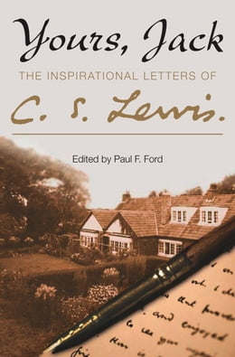 Book Yours, Jack: The Inspirational Letters of C. S. Lewis by C. S. Lewis