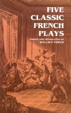 Five Classic French Plays