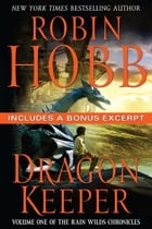 Dragon Keeper with Bonus Material: Volume One of the Rain Wilds Chronicles by Robin Hobb