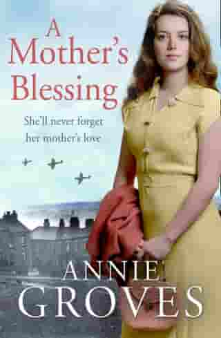 A Mother's Blessing: In wartime, everyone fights... by Annie Groves