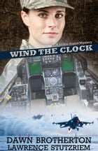 Wind the Clock (A Jackie Austin Mystery) by Dawn Brotherton
