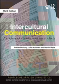 Intercultural Communication: An Advanced Resource Book for Students
