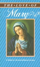 The Love of Mary by D. Roberto
