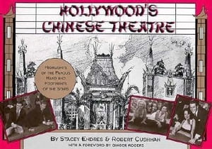 Hollywood's Chinese Theatre: The Hand and Footprints of the Stars by Stacey Endres