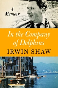 In the Company of Dolphins: A Memoir