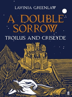 A Double Sorrow Troilus and Criseyde