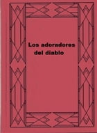 Los adoradores del diablo by Karl May