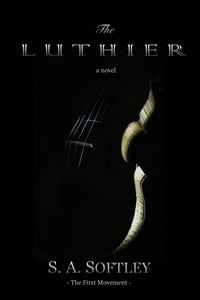 The Luthier: A Novel