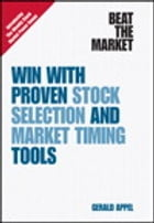 Beat the Market: Win with Proven Stock Selection and Market Timing Tools by Gerald Appel