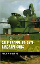 Self-Propelled Anti-Aircraft Guns , Military-Today.com by Andrius Genys