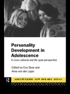 Personality Development In Adolescence: A Cross National and Lifespan Perspective