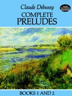 Complete Preludes, Books 1 and 2 by Claude Debussy