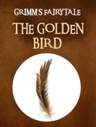 The Golden Bird by Grimm's Fairytale