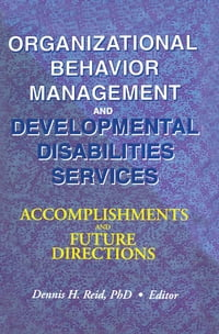 Organizational Behavior Management and Developmental Disabilities Services: Accomplishments and…