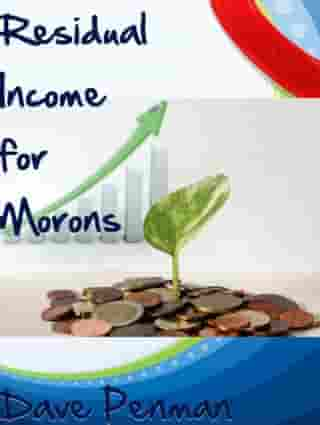 Residual Income for Morons by Dave Penman