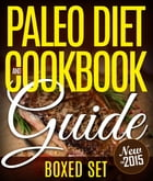 Paleo Diet Cookbook and Guide (Boxed Set): 3 Books In 1 Paleo Diet Plan Cookbook for Beginners With Over 70 Recipes by Speedy Publishing