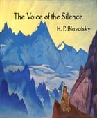 The Voice of the Silence by H. P. Blavatsky