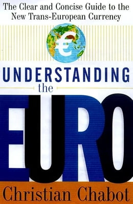 Book Understanding the Euro by Chabot, Christian