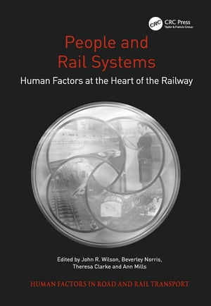 People and Rail Systems Human Factors at the Heart of the Railway