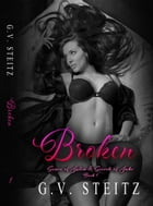 Broken: Book 1 by G. V. Steitz