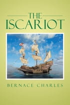 The Iscariot by BERNACE CHARLES