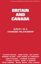 Britain and Canada: Survey of a Changing Relationship