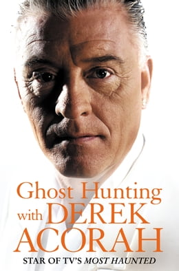 Book Ghost Hunting with Derek Acorah by Derek Acorah