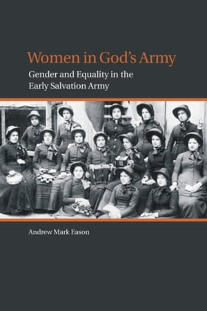 Women in God?s Army Gender and Equality in the Early Salvation Army