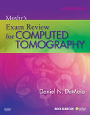 Mosby?s Exam Review for Computed Tomography