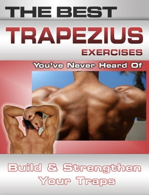 The Best Trapezius Exercises You've Never Heard Of by Nick  Nilsson
