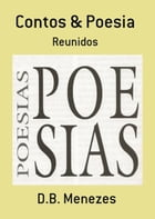 Contos & Poesia by D.B. Menezes