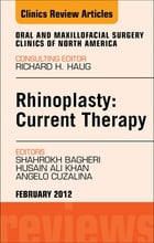 Rhinoplasty: Current Therapy, An Issue of Oral and Maxillofacial Surgery Clinics