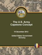 TRADOC Pam 525-3-0 The U.S. Army Capstone Concept 19 December 2012 by United States Government  US Army