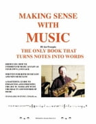 Making Sense with Music: The Only Book That Turns Notes Into Words. by Joe Procopio