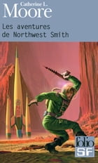 Les aventures de Northwest Smith by Serge Lehman