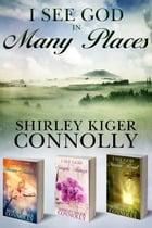 I See God in Many Places by Shirley Kiger Connolly